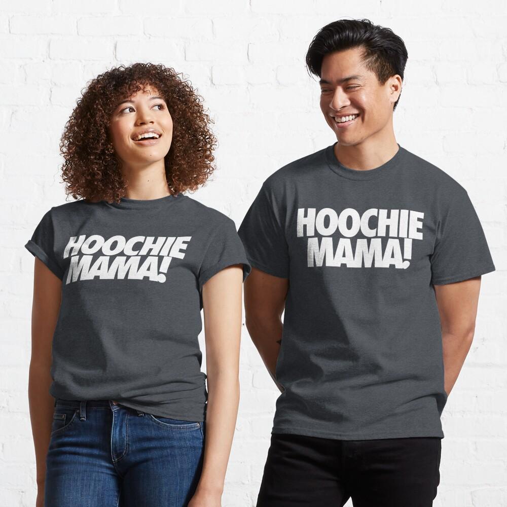 Hoochie Mama T Shirt By Cpinteractive Redbubble Hoochie mama jane ⭐ , ⓜ sörnäinen, finland, uusimaa, helsinki, alppiharju, vaasankatu: redbubble