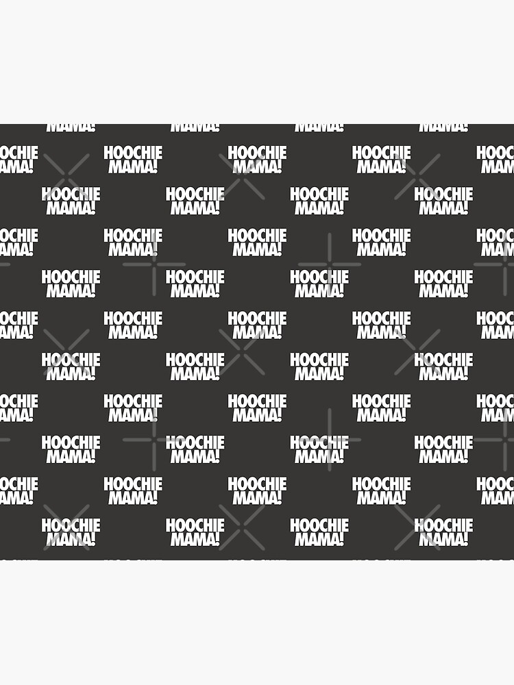 Hoochie Mama Duvet Cover By Cpinteractive Redbubble And around the turn of the century in really gritty clubs and. hoochie mama duvet cover by cpinteractive redbubble
