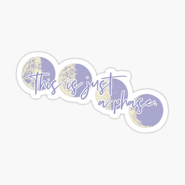 This Is Just A (Moon) Phase Sticker