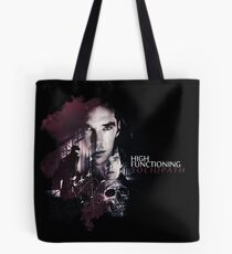 High functioning sociopath Tote Bag