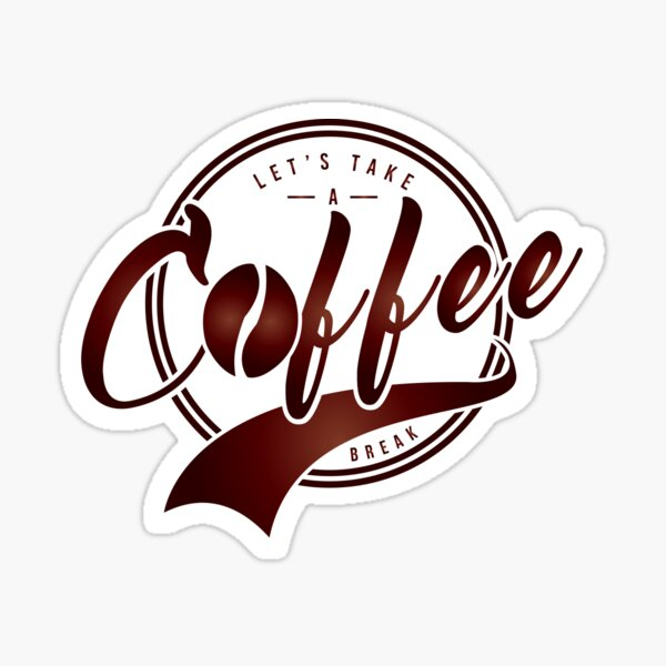 Let's Take A Coffee Break Sticker