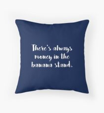 There's Always Money Throw Pillow