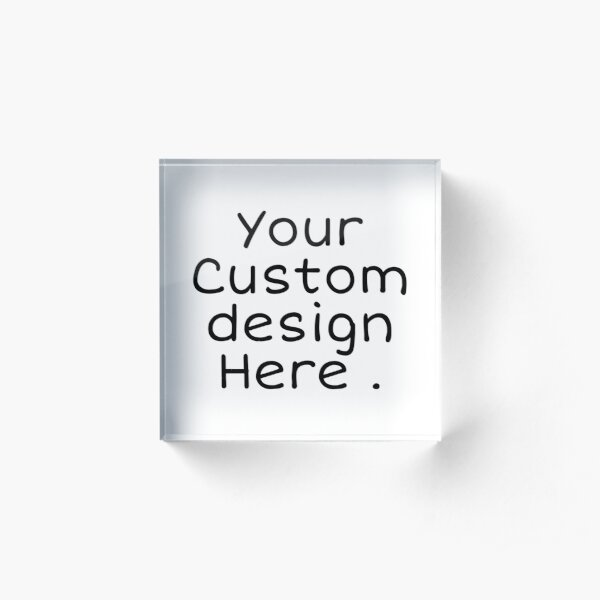 Custom made with your design  Acrylic Block
