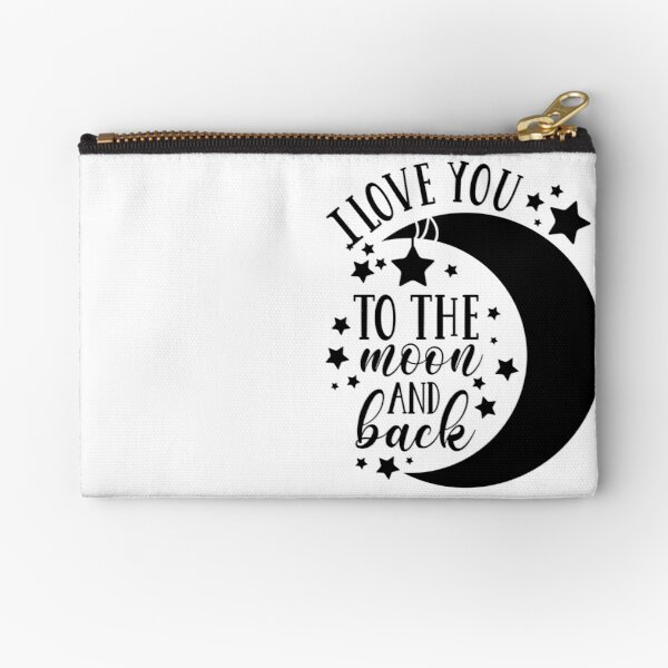I Love You To The Moon and Back Zipper Pouch