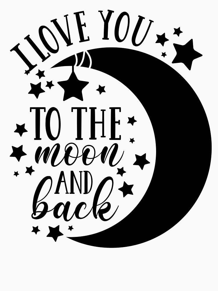 I Love You To The Moon and Back by kgerstorff
