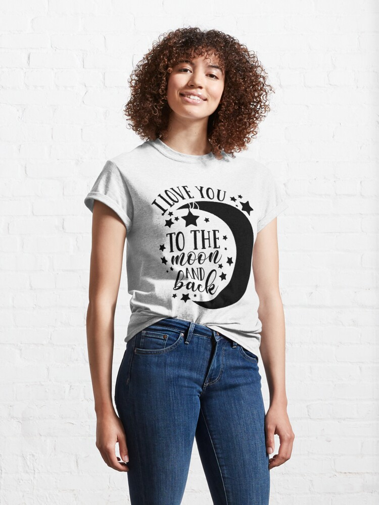 Alternate view of I Love You To The Moon and Back Classic T-Shirt