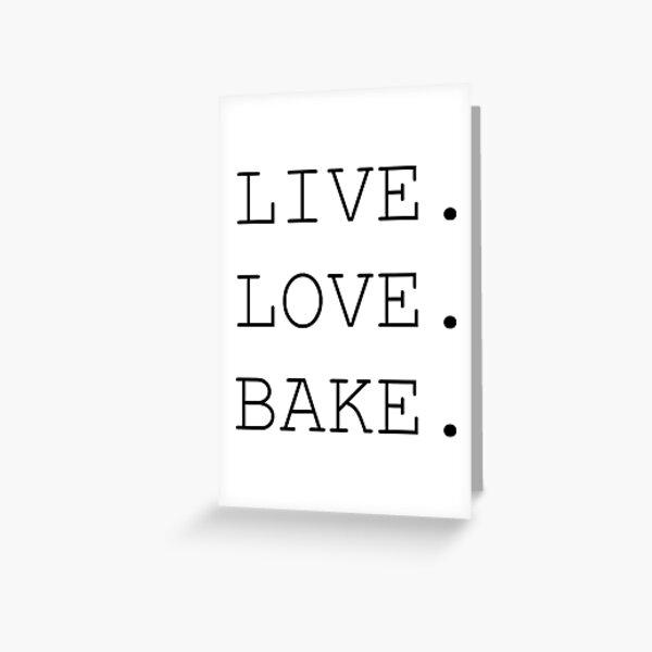 Live. Love. Bake. Greeting Card