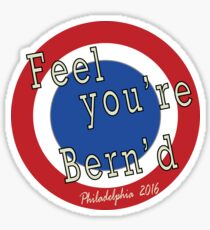 Feel you're Bern'd Remember the Outrage & Vote! Sticker