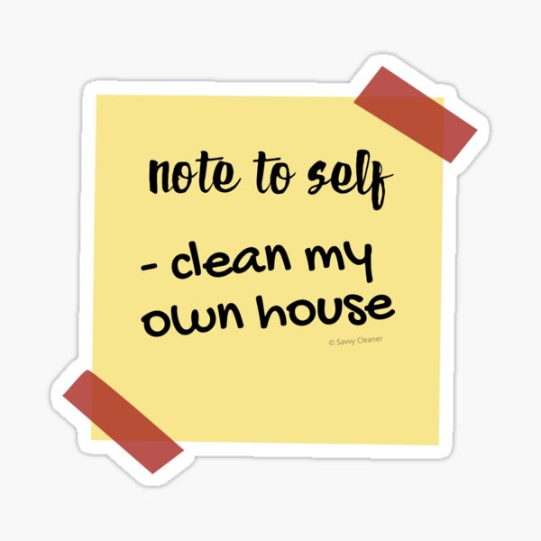 Note to Self Clean My Own House Busy Mom or Cleaning Lady Gifts Sticker