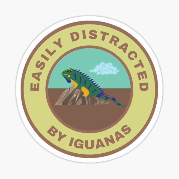 Easily distracted by Iguanas Sticker