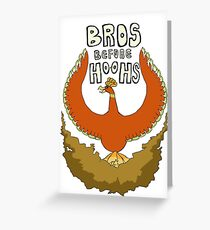 Bros Before Ho-ohs Greeting Card