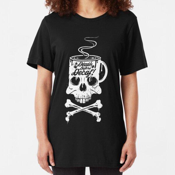 Death Before Decaf Slim Fit T-Shirt