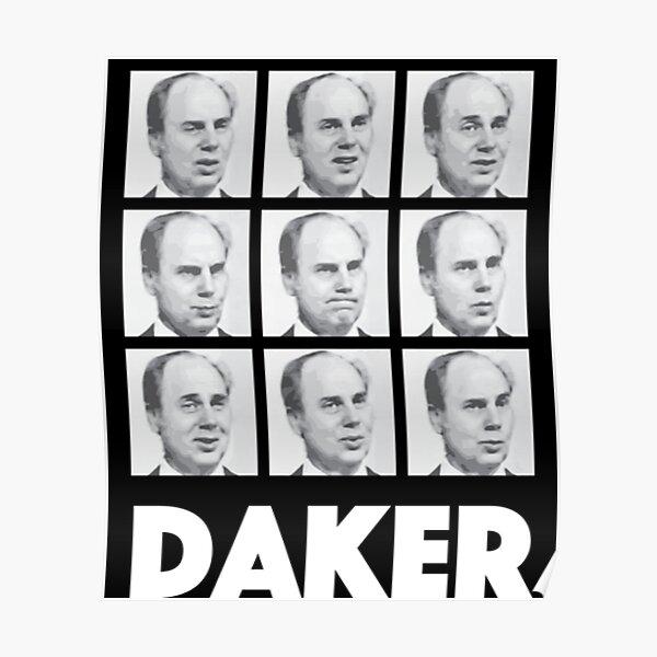 John Daker T-ShirtMy name is John Daker Poster