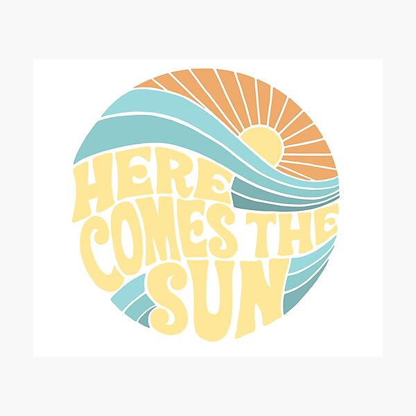 Groovy Here Comes the Sun Photographic Print