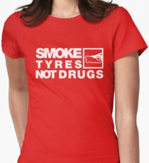 SMOKE TYRES NOT DRUGS (4) Women's Fitted T-Shirt