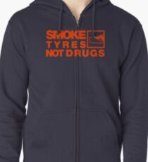 SMOKE TYRES NOT DRUGS (6) Zipped Hoodie