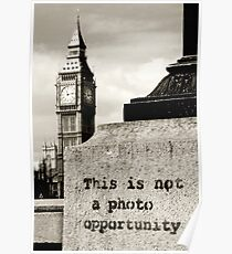Not a photo opportunity Poster