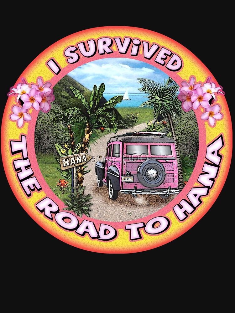 I survived the Road to Hana | Unisex T-Shirt