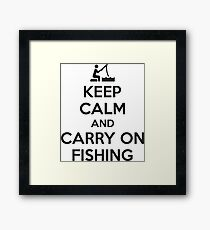 Keep calm and carry on fishing Framed Print