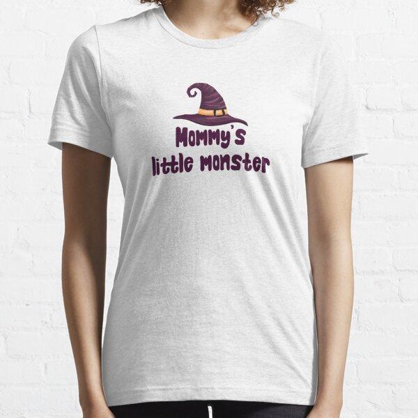 Mommy's little monster Essential T-Shirt