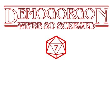 Demogorgon We're So Screwed Stranger Things  by djtenebrae