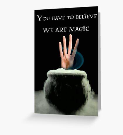 We Are Magic Greeting Card