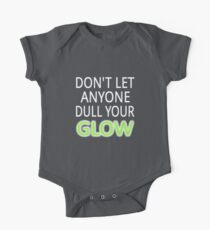 Don't Let Anyone Dull Your Glow Kids Clothes
