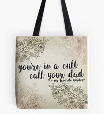 "My Favorite Murder Podcast - ""You're In a Cult, Call Your Dad"" Floral Quote Design Tote Bag"