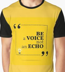 Inspirational motivational quote. Be a voice not an echo. Graphic T-Shirt