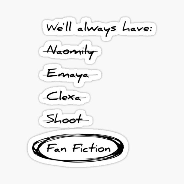 We'll always have fan fiction Sticker