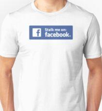 Stalk me on Facebook =D Unisex T-Shirt