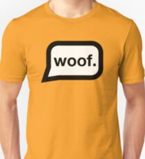 Woof... T-Shirt