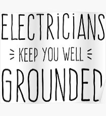 Electricians Keep You Well Grounded Poster