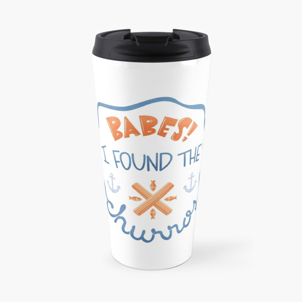 """Babes! I Found The Churros!"" Travel Mug"