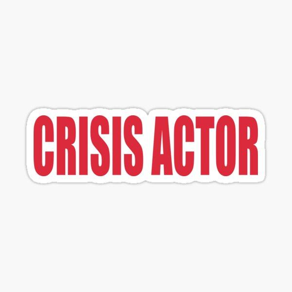Crisis Actor Sticker
