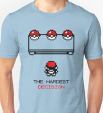 The Hardest Decision  Unisex T-Shirt