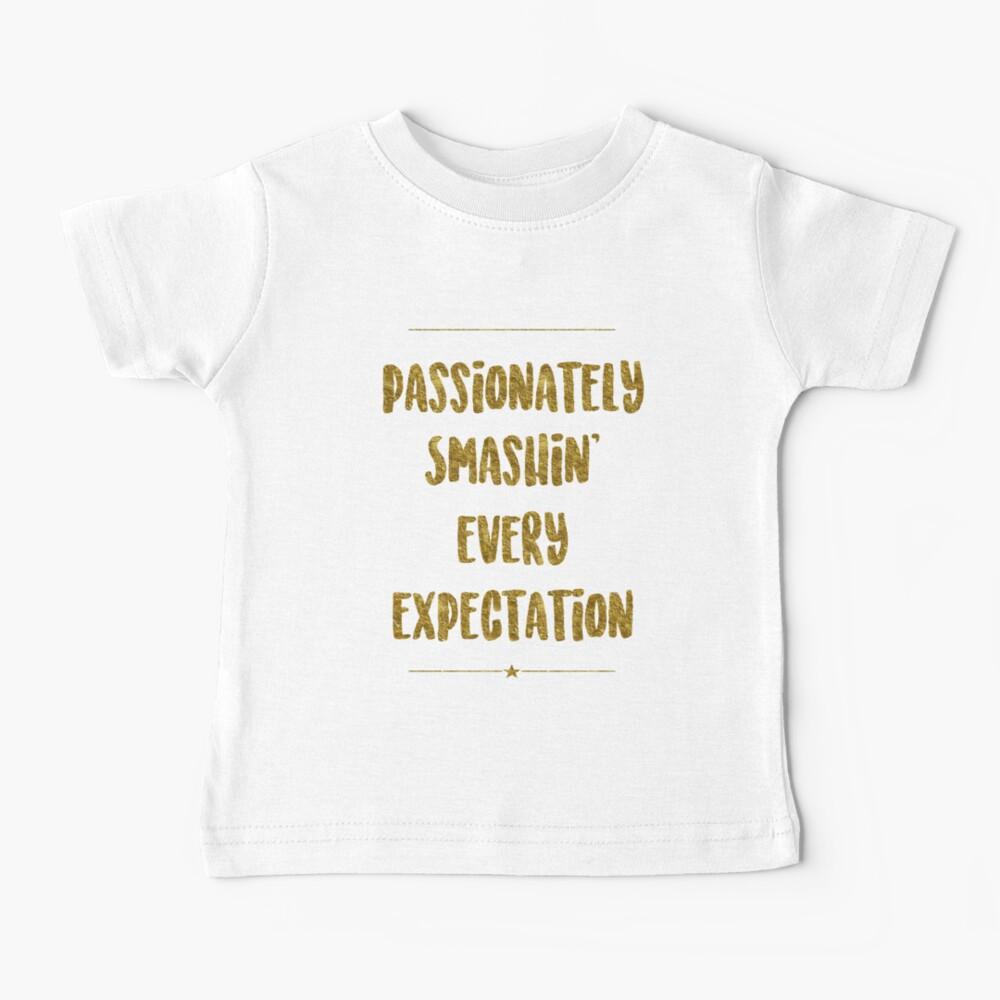 Passionately Smashin' Every Expectation | Hamilton Baby T-Shirt