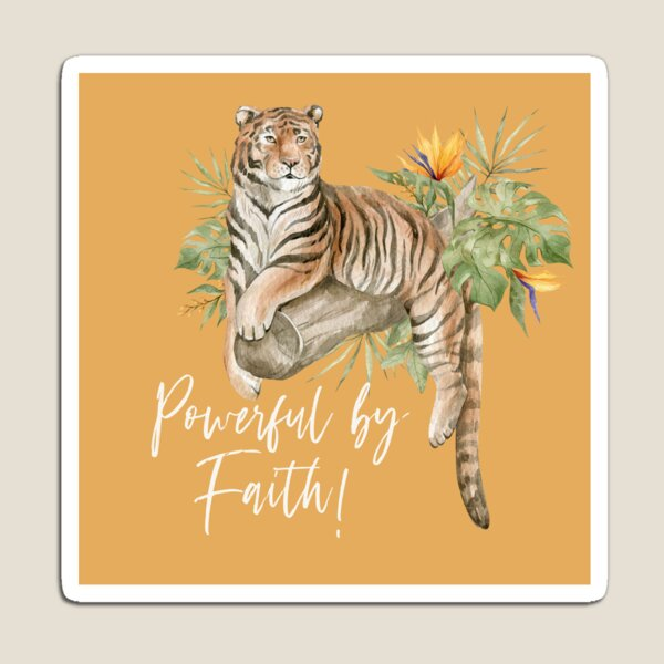 POWERFUL BY FAITH! (TIGER) Magnet