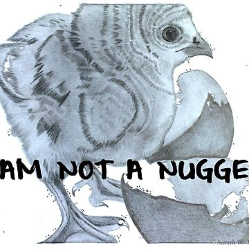 I Am Not a Nugget by sarahwfox