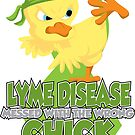 Lyme Disease Messed With The Wrong Chick by AngelGirl21030