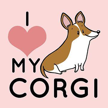 I Love My Corgi - Brown by pigandpumpkin
