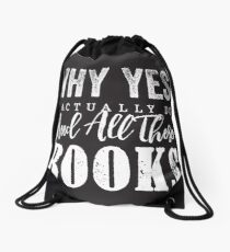 Why Yes, I Actually Do Need All These Books Drawstring Bag