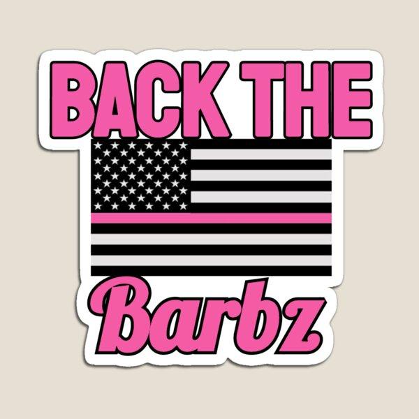back the barbz  Magnet