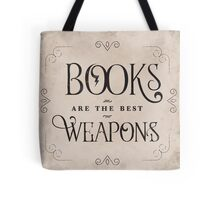 Books Are The Best Weapons Tote Bag