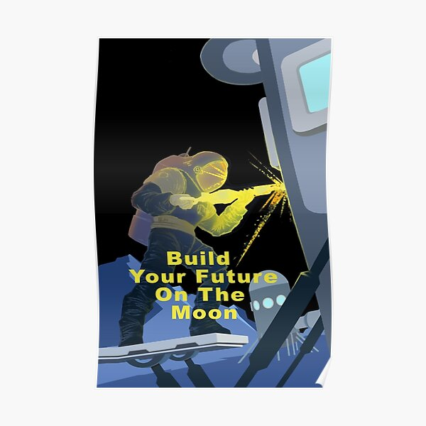 Build Your Future On The Moon Poster