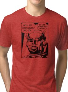 He'll Rip Your Lungs Out, Jim Tri-blend T-Shirt