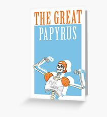 THE GREAT PAPYRUS Greeting Card