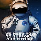 We Need You To Support Our Future in Space by Jim Plaxco