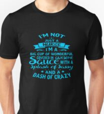 I'm Not Just A NURSE T-Shirt