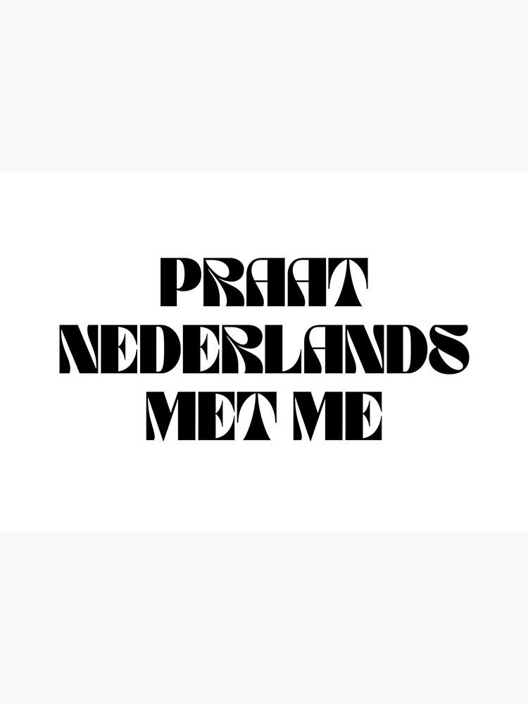 Praat Nederlands Met Me / Talk Dutch to Me by moderndaygypsy